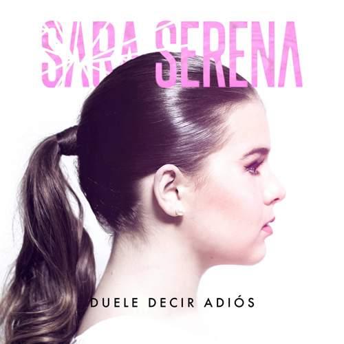 Sara-Serena-Duele-decir-adios-single